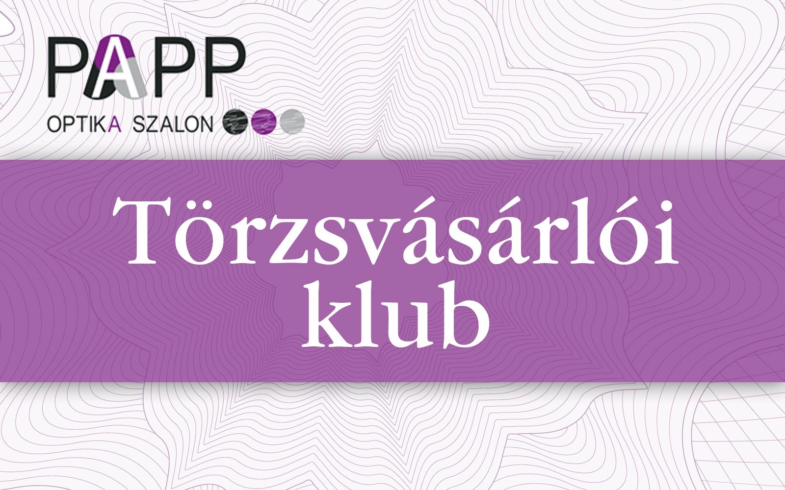 Papp Optika törzsvásárlói klub